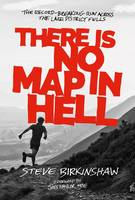 Birkinshaw, Steve - There is No Map in Hell: The Record-Breaking Run Across the Lake District Fells - 9781910240946 - V9781910240946