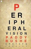 Paddy Bushe - Peripheral Vision - 9781910251669 - 9781910251669