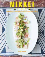Hara, Luiz - Nikkei Cuisine: Japanese Food the South American Way - 9781910254202 - V9781910254202