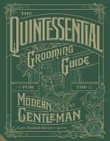 Fawcett Rn (Ret'd.), Capt. Peabody - The Quintessential Grooming Guide for the Modern Gentleman - 9781910254882 - V9781910254882
