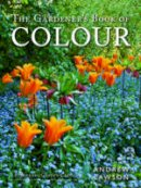 Lawson, Andrew - The Gardener's Book of Colour (A Pimpernel Garden Classic) - 9781910258026 - V9781910258026