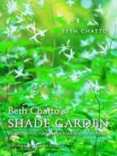 Chatto, Beth - Beth Chatto's Shade Garden: Shade-Loving Plants for Year-Round Interest (Pimpernel Garden Classics) - 9781910258224 - V9781910258224