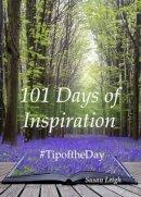 Leigh, Susan - 101 Days of Inspiration: #Tipoftheday - 9781910275160 - V9781910275160