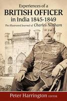 Harrington, Peter - Experiences of a British Officer in India, 1845-1849: The Illustrated Journal of Charles Nedham - 9781910294383 - V9781910294383