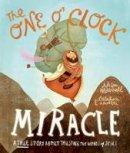 Alison Mitchell, Catalina Echeverri - The One O'Clock Miracle - 9781910307434 - V9781910307434
