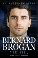 Bernard Brogan - The Hill - My Autobiography - 9781910335956 - V9781910335956