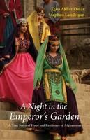Omar, Qais Akbar, Landrigan, Stephen - A Night in the Emperor's Garden: A True Story of Hope from Afghanistan - 9781910376126 - V9781910376126