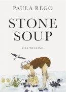 Rego, Paula, Willing, Cas - Stone Soup - 9781910392010 - V9781910392010