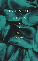 Regan, Nell - One Still Thing - 9781910392041 - V9781910392041