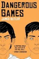 Butler, James - Dangerous Games - 9781910411919 - 9781910411919