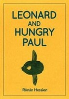 Hession, Ronan - LEONARD AND HUNGRY PAUL - 9781910422458 - 9781910422458