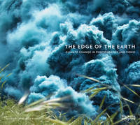 Tj Demos - The Edge of the Earth: Climate Change in Photography and Video - 9781910433980 - V9781910433980