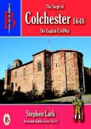 Lark, Stephen - The Siege of Colchester 1648 (Bretwalda Battles) - 9781910440124 - V9781910440124