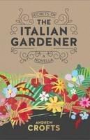 Crofts, Andrew - Secrets of the Italian Gardener - 9781910453384 - V9781910453384