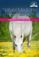 Wittek, Cornelia - Natural Medicine for Horses: Home Remedies and Natural Healing (The Horse Riding and Management Series) - 9781910455104 - V9781910455104