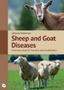 Winkelmann, Johannes - Sheep and Goat Diseases: Veterinary Book for Farmers and Smallholders (Fourth Edition) - 9781910455586 - V9781910455586