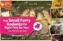Milne, Emma - Are Small Furry Rodents the Right Pet for You: Can You Find the Facts? (Pet Detectives Series) - 9781910455890 - V9781910455890