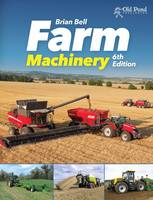 Brian Bell - Farm Machinery: 6th Edition - 9781910456064 - 9781910456064
