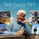 Turner, Neville - The Dales Vet: A Working Life in Pictures - 9781910456514 - V9781910456514