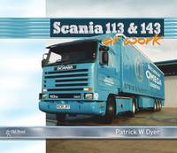 Dyer, Patrick W. - Scania 113 and 143 at Work (At Work Series) - 9781910456927 - V9781910456927