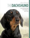 Squires, Judy - The Dachshund: Your Essential Guide From Puppy To Senior Dog (Best of Breed) - 9781910488140 - V9781910488140