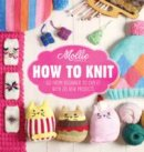 Mollie Makes - Mollie Makes: How to Knit: Go from Beginner to Expert with 20 New Projects - 9781910496077 - V9781910496077