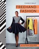 Bally, Chinelo - Freehand Fashion: Learn to Sew the Perfect Wardrobe - No Patterns Required! - 9781910496145 - V9781910496145