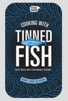 Van Olphen, Bart - Cooking with Tinned Fish: Tasty Meals with Sustainable Seafood - 9781910496237 - V9781910496237