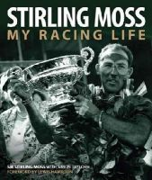 Moss, Stirling, Taylor, Simon - Stirling Moss: My Racing Life - 9781910505069 - V9781910505069