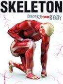 Green, Jen - Skeleton (Discover Your Body) - 9781910512043 - V9781910512043