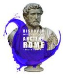 Ganeri, Anita - Ancient Rome (Discover Ancient Civilisations) - 9781910512289 - V9781910512289