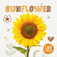 Jones, Grace - Life Cycle of a Sunflower (Life Cycles) - 9781910512494 - V9781910512494