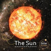 McMullen, Gemma - The Sun (The Solar System) - 9781910512838 - V9781910512838