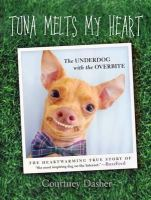 Courtney Dasher, Tuna - Tuna Melts My Heart: The Underdog with the Overbite - 9781910536254 - 9781910536254