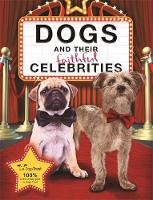 Dogs Trust - Dogs and Their Faithful Celebrities (Dragon Knights) - 9781910536995 - V9781910536995