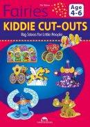 Dobosz, Zibi - Fairies: Kiddie Cut-Outs - Big Ideas for Little People - 9781910538142 - V9781910538142