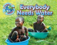 Lawrence, Ellen - Everybody Needs Water (My World Your World) - 9781910549513 - V9781910549513