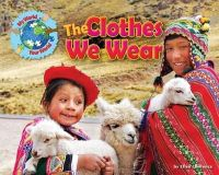 Lawrence, Ellen - The Clothes We Wear (My World Your World) - 9781910549568 - V9781910549568