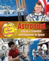 Owen, Ruth - Astronaut: Life as a Scientist and Engineer in Space 2016 (Get to Work with Science and Technology) - 9781910549957 - V9781910549957