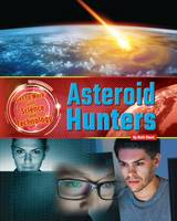 Owen, Ruth - Asteroid Hunters (Get to Work with Science and Technology) - 9781910549988 - V9781910549988