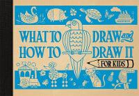 Pepper, Charlotte - What to Draw and How to Draw It for Kids - 9781910552711 - V9781910552711