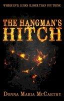 McCarthy, Donna Maria - The Hangman's Hitch: Where Evil Lurks Closer Than You Think - 9781910565711 - V9781910565711