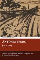 Alonso, Claudia Pazos, Silva Rodrigues, Bruno, Gray de Castro, Mariana - Antonio Pedro: Just a Story (Aris and Phillips Hispanic Classics) - 9781910572054 - V9781910572054