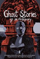 James, M. R. - Ghost Stories of an Antiquary, Vol. 1 - 9781910593189 - V9781910593189