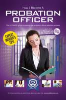 How2Become - How to Become a Probation Officer: The Ultimate Career Guide to Joining the Probation Service - 9781910602447 - V9781910602447