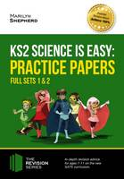 Sherpher, Marilyn - KS2 Science is Easy: Practice Papers - Full Sets of KS2 Science Sample Papers and the Full Marking Criteria - Achieve 100% - 9781910602935 - V9781910602935
