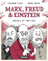 Maier, Corinne - Marx, Freud, Einstein: Heroes of the Mind - 9781910620311 - V9781910620311
