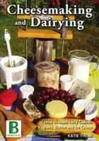 Thear, Katie - Cheesemaking and Dairying - 9781910632338 - V9781910632338
