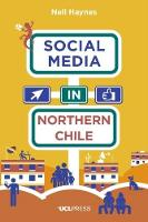 Haynes, Nell - Social Media in Northern Chile - 9781910634585 - V9781910634585