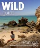 Edwina Pitcher - The Wild Guide Portugal: Hidden Places, Great Adventures and the Good Life - 9781910636114 - V9781910636114